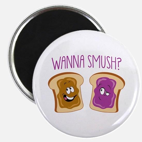 """Wanna Smush?"" Magnet"