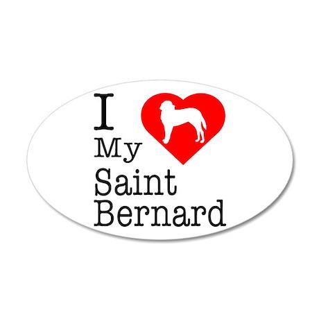 I Love My Saint Bernard 22x14 Oval Wall Peel