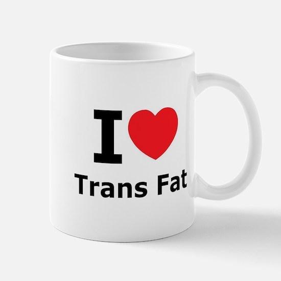 I love trans fat Mug