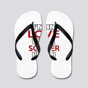 I Am In Love With Soccer Player Flip Flops