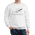 Verify Everything Yourself Sweatshirt