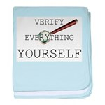 Verify Everything Yourself baby blanket
