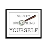 Verify Everything Yourself Framed Panel Print
