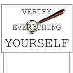 Verify Everything Yourself Yard Sign