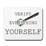 Verify Everything Yourself Mousepad