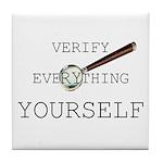 Verify Everything Yourself Tile Coaster