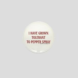 Tolerant To Pepper Spray Mini Button