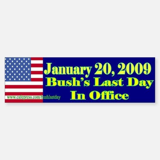 Bush's Last Day In Office Bumper Bumper Bumper Sticker