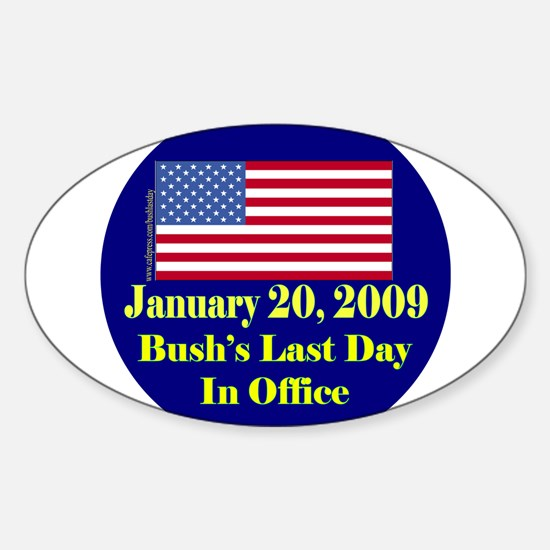 Bush's Last Day In Office Oval Decal