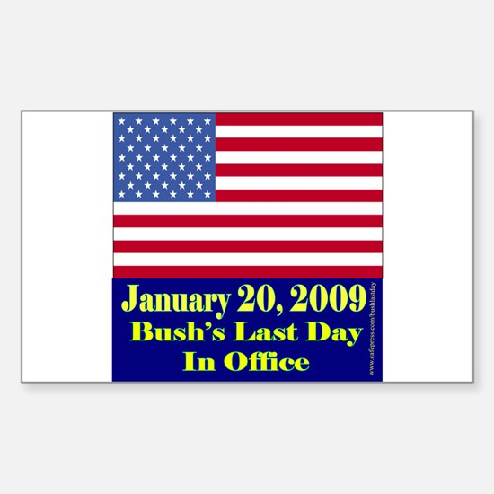 Bush's Last Day In Office Rectangle Decal