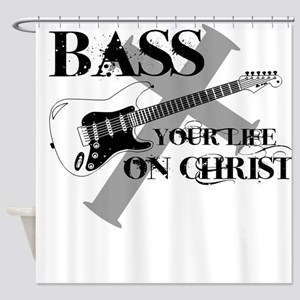 Bass your life on Christ Shower Curtain
