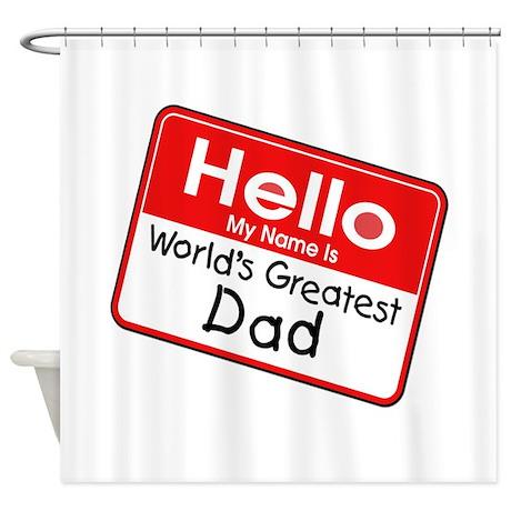 Worlds Greatest Dad Shower Curtain