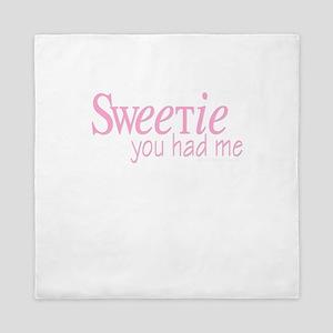Sweetie You Had Me Queen Duvet