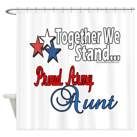 Proud Army Aunt Shower Curtain