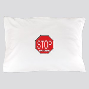 Stop The Snitching Pillow Case