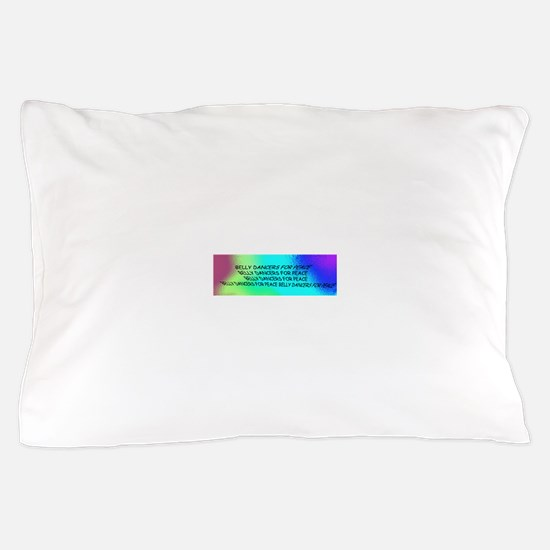Belly Dance For Peace Pillow Case