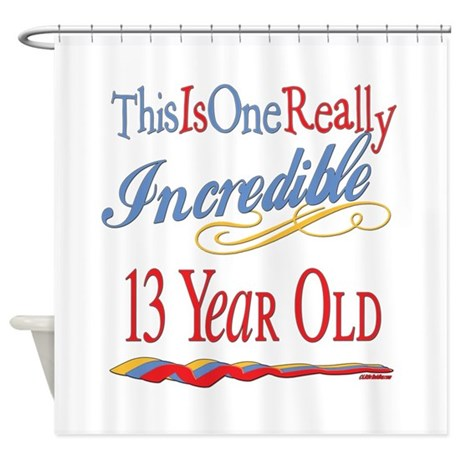 Incredible At 13 Shower Curtain