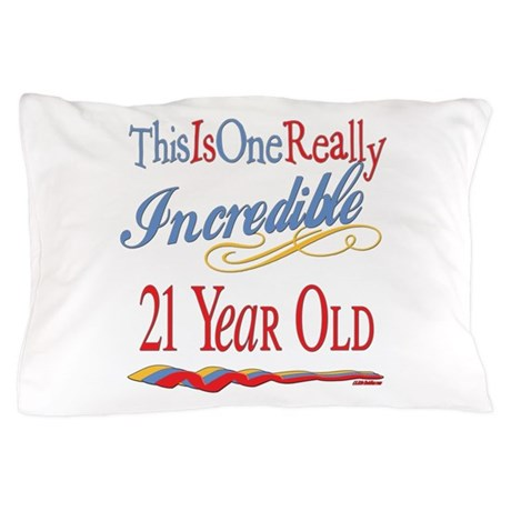 Incredible At 21 Pillow Case