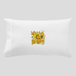 Let's Bee Happy! Pillow Case