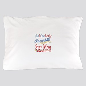 Incredible Step Mom Pillow Case