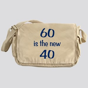 60 is the new 40 Messenger Bag