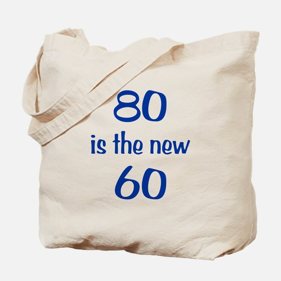 80 is the new 60 Tote Bag
