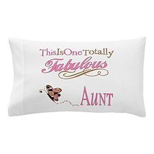 Fabulous Aunt Pillow Case