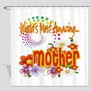 Most Amazing Mother Shower Curtain