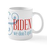 We Don't Quit Mug