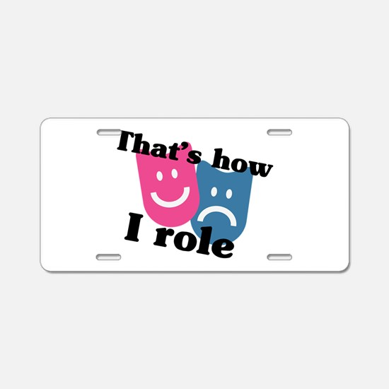How I Role Aluminum License Plate