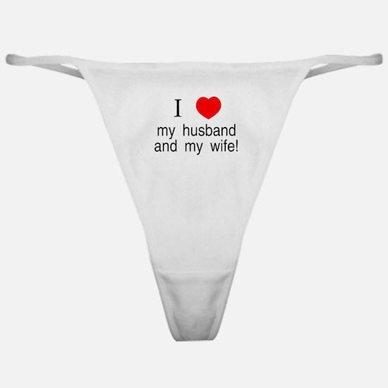 I <3 my husband & my wife Classic Thong