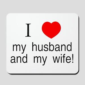I <3 my husband &amp; my wife Mousepad