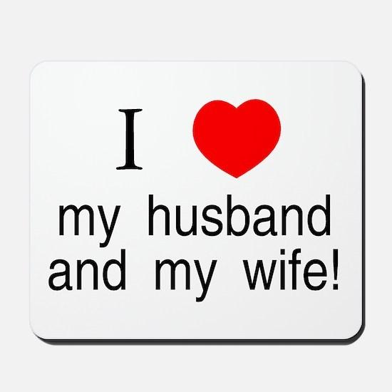 I <3 my husband & my wife Mousepad