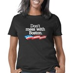 Dont Mess With Boston Women's Classic T-Shirt
