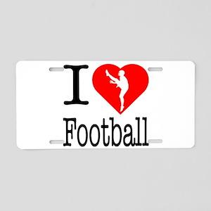 I Love Football Aluminum License Plate