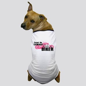 Forget the Cowboy, Ride a Biker Dog T-Shirt