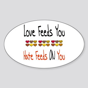 Love Feeds You Sticker (Oval)