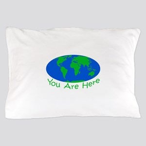 Earth Day You Are Here Pillow Case