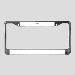 I've Got Big Ovaries License Plate Frame