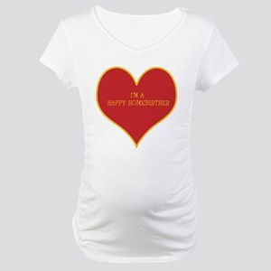 Happy Homebirther Maternity T-Shirt