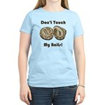 Don't Touch My Balls! Women's Light T-Shirt