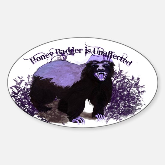 Honey Badger Is Unaffected ( Don't Care ) Decal