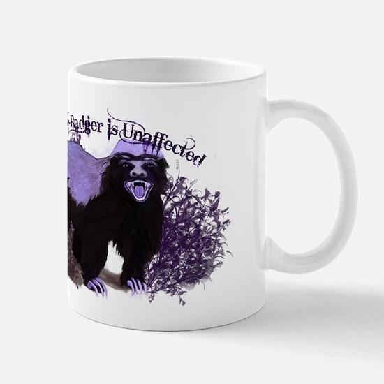 Honey Badger Is Unaffected ( Don't Care ) Mug