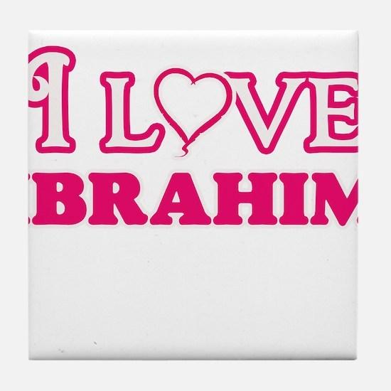 I Love Ibrahim Tile Coaster