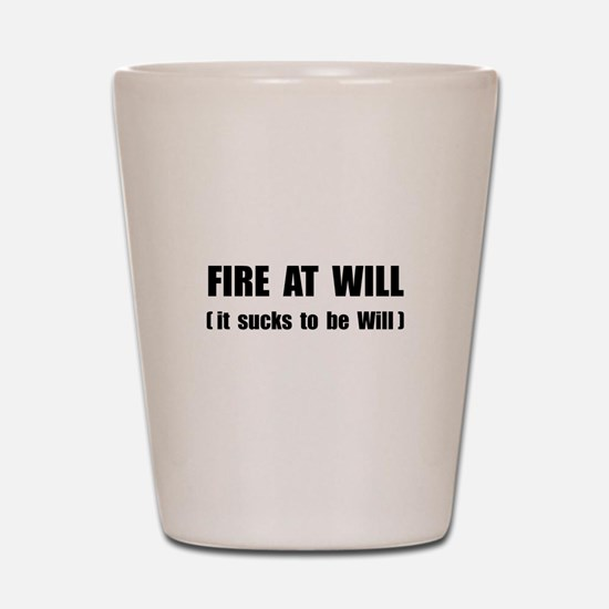 Fire At Will Shot Glass