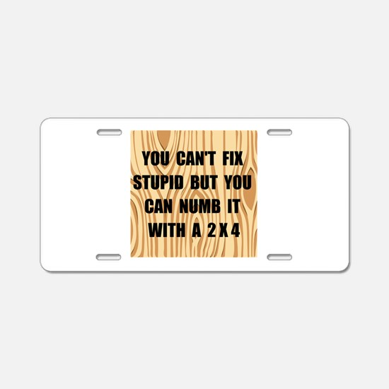 Numb Stupid Aluminum License Plate
