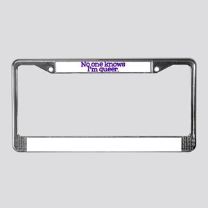 No One Knows I'm Queer License Plate Frame