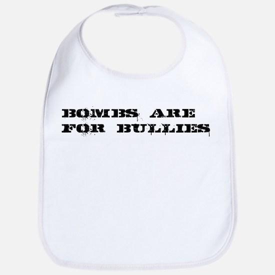 Bombs Are For Bullies Bib