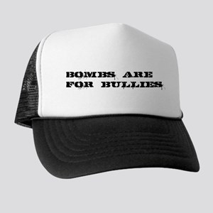 Bombs Are For Bullies Trucker Hat