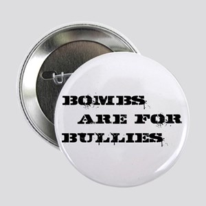 "Bombs Are For Bullies 2.25"" Button"